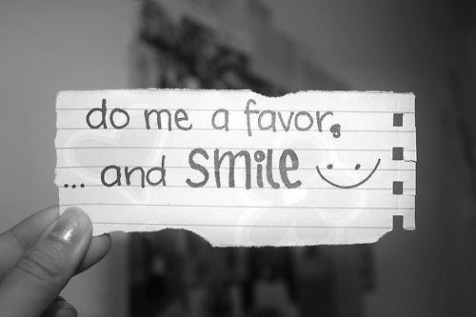 Do me a favor....and smile