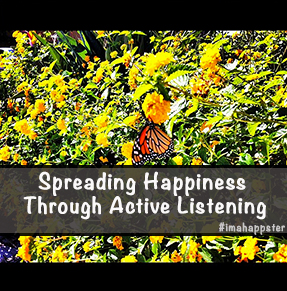 Spreading Happiness Through Active Listening