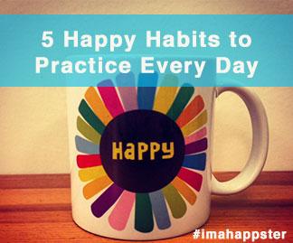 happy habits, happy, habits
