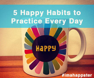 happy habits, happy, habits