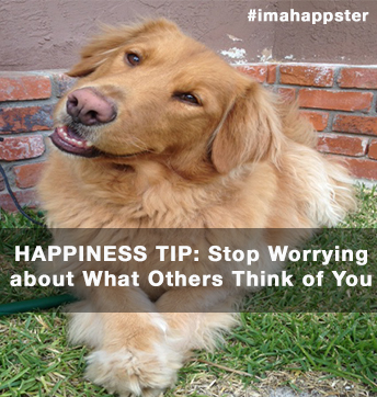 Happiness Tip: Stop Worrying about What others Think of You