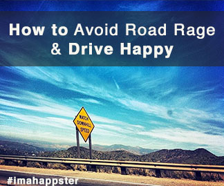 How to Avoid Road Rage & Drive Happy