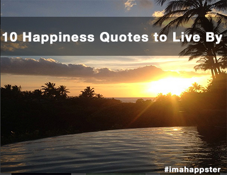 10 Happiness Quotes to Live By