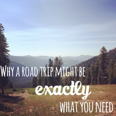 Why a Road Trip Might Be Exactly What You Need