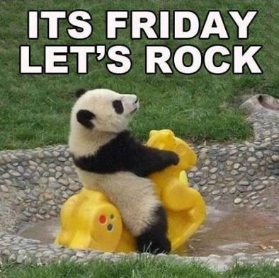 It's Friday. Let's Rock!