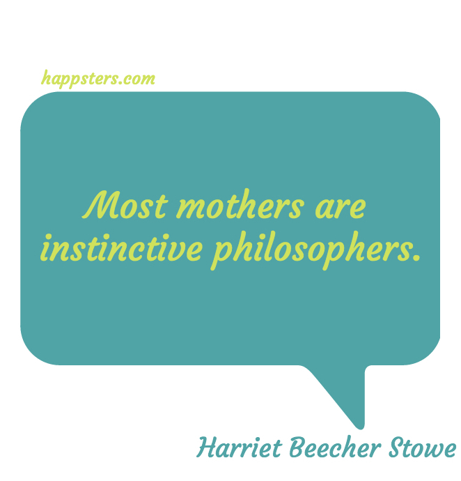 Most Mother's are Instinctive Philosophers - Mother's Day Quotes
