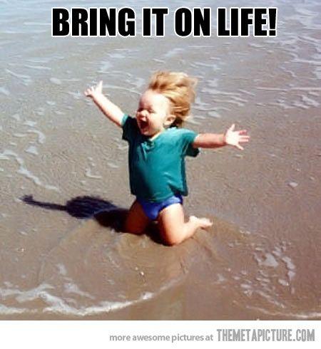 Bring it On Life!