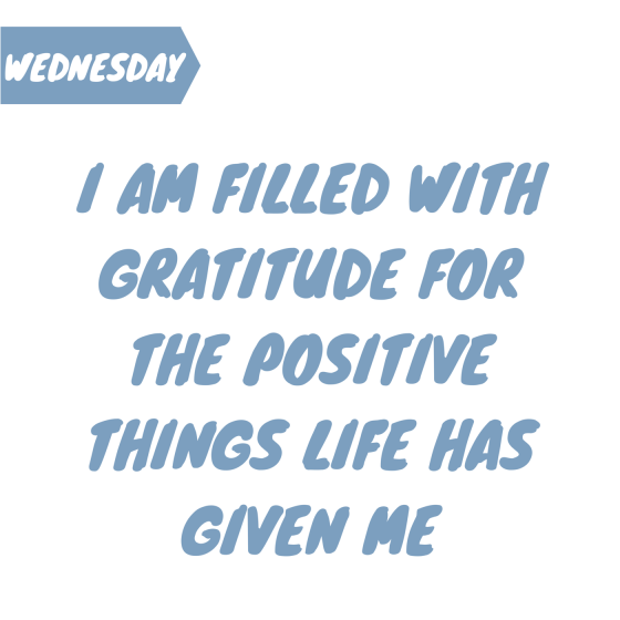 I am filled with gratitude for the positive things life has given me