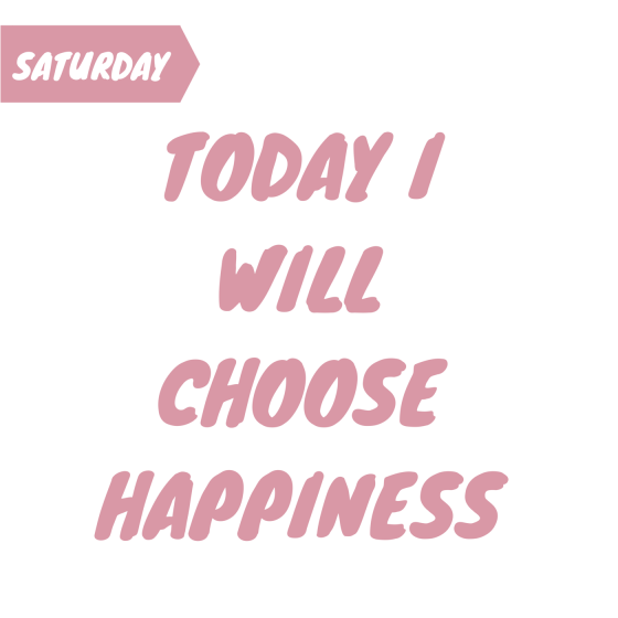 Today I will choose happiness