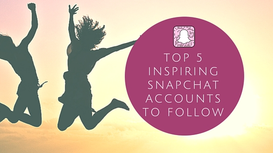 Top 5 Inspirational Snapchat Accounts to Follow