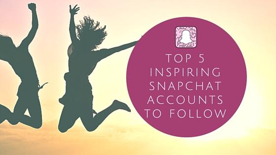 Top 5 Inspirational Snapchat Accounts to Follow